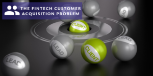 fintech customer acquisition