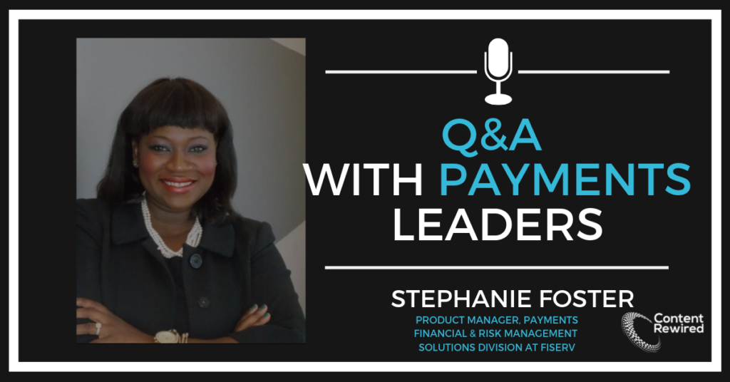 Payments Q&A Stephanie Foster